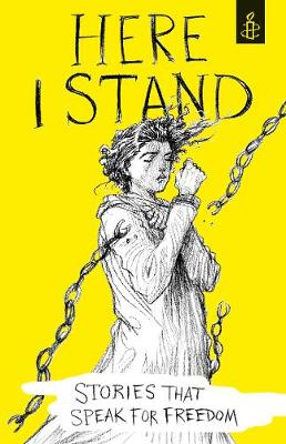 Here I Stand: Stories that Speak for Freedom (Hardback)