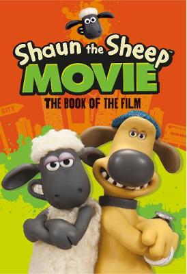 Shaun the Sheep Movie - The Book of the Film - Shaun the Sheep Movie Tie-ins (Paperback)
