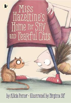 Miss Hazeltine's Home for Shy and Fearful Cats (Paperback)