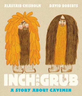 Inch and Grub: A Story About Cavemen (Hardback)