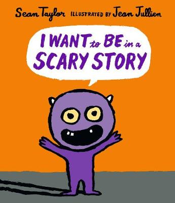 I Want to Be in a Scary Story (Hardback)