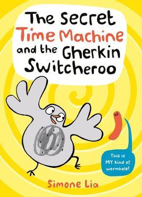 The Secret Time Machine and the Gherkin Switcheroo (Hardback)