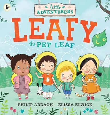 The Little Adventurers: Leafy the Pet Leaf - Little Adventurers (Paperback)