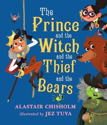 The Prince and the Witch and the Thief and the Bears (Hardback)