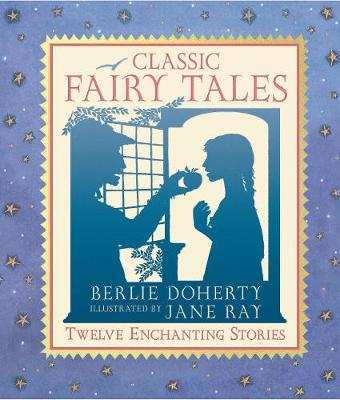 Classic Fairy Tales: The Illustrated Collection (Hardback)