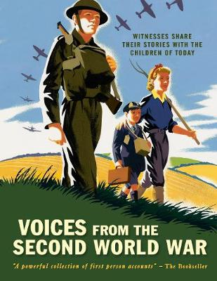 Voices from the Second World War: Witnesses share their stories with the children of today (Paperback)