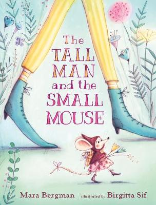 The Tall Man and the Small Mouse (Hardback)
