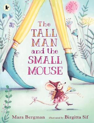 The Tall Man and the Small Mouse (Paperback)