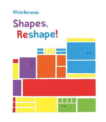 Shapes, Reshape!: a minibombo book - Minibombo (Hardback)