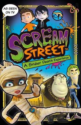 Scream Street: A Sneer Death Experience - Scream Street (Paperback)