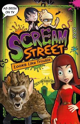 Scream Street: Looks Like Trouble - Scream Street (Paperback)