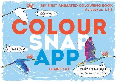 Colour, Snap, App!: My First Animated Colouring Book (Paperback)