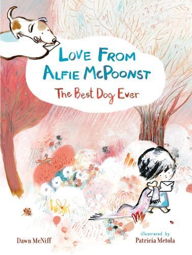 Love from Alfie McPoonst, The Best Dog Ever (Hardback)