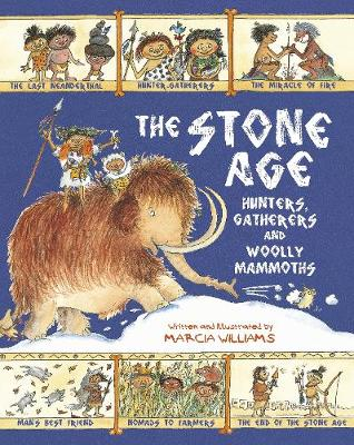 The Stone Age: Hunters, Gatherers and Woolly Mammoths (Hardback)