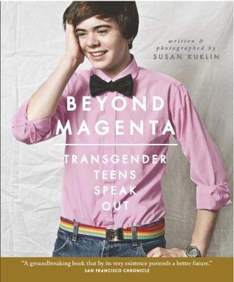 Beyond Magenta: Transgender Teens Speak Out (Paperback)