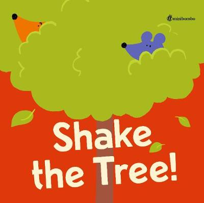 Shake the Tree!: a minibombo book - Minibombo (Hardback)