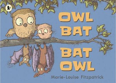 Owl Bat Bat Owl (Paperback)