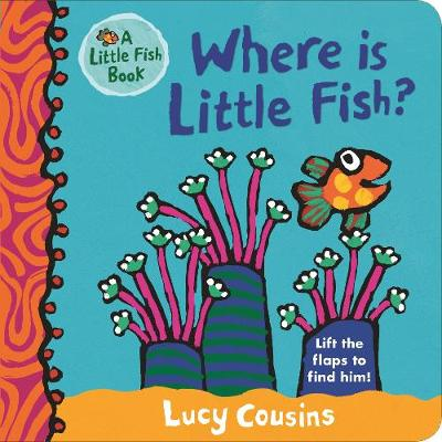 Where Is Little Fish? - Little Fish (Board book)