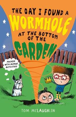 The Day I Found a Wormhole at the Bottom of the Garden - The Day that... (Paperback)