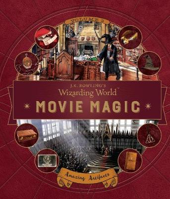 J. K. Rowling's Wizarding World: Movie Magic Volume Three: Amazing Artifacts - J.K. Rowling's Wizarding World (Hardback)