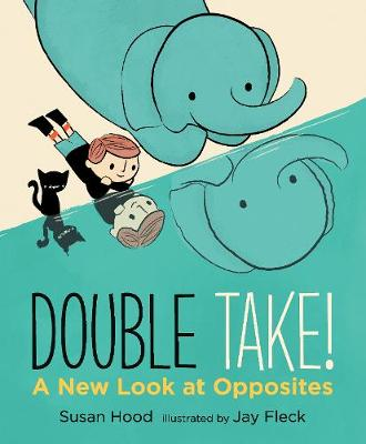 Double Take! A New Look at Opposites - Walker Studio (Hardback)