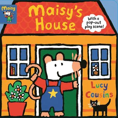 Maisy's House: with a pop-out play scene - Maisy (Board book)