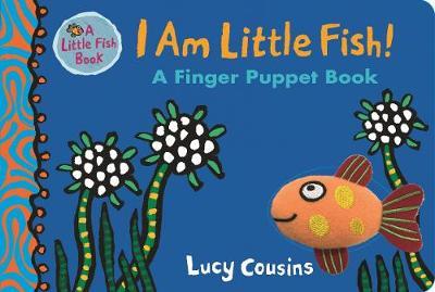 I Am Little Fish! A Finger Puppet Book - Little Fish (Board book)