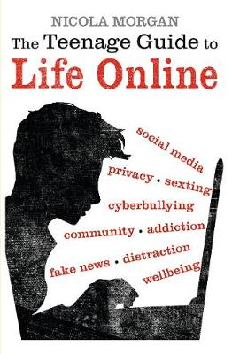 The Teenage Guide to Life Online (Paperback)