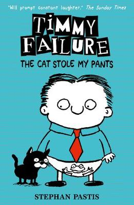 Timmy Failure: The Cat Stole My Pants (Paperback)