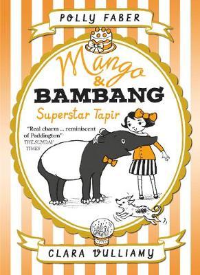 Mango & Bambang: Superstar Tapir (Book Four) - Mango and Bambang (Paperback)