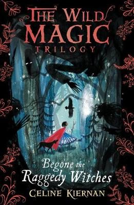 Begone the Raggedy Witches (The Wild Magic Trilogy, Book One) (Paperback)