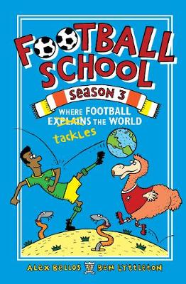 Football School Season 3: Where Football Explains the World - Football School (Hardback)