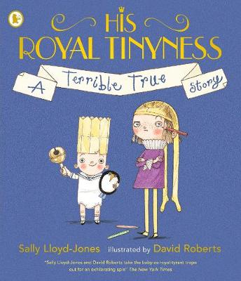 His Royal Tinyness: A Terrible True Story (Paperback)