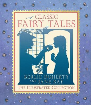 Classic Fairy Tales: The Illustrated Collection (Paperback)