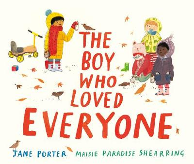 The Boy Who Loved Everyone (Hardback)