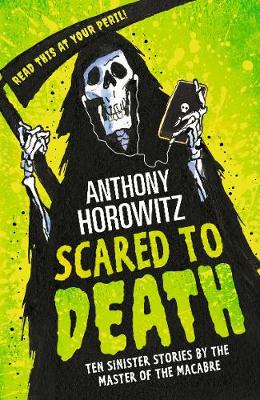 Scared to Death: Ten Sinister Stories by the Master of the Macabre (Paperback)