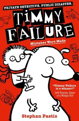 Timmy Failure: Mistakes Were Made - Timmy Failure (Paperback)