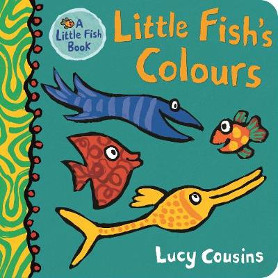 Little Fish's Colours - Little Fish (Board book)