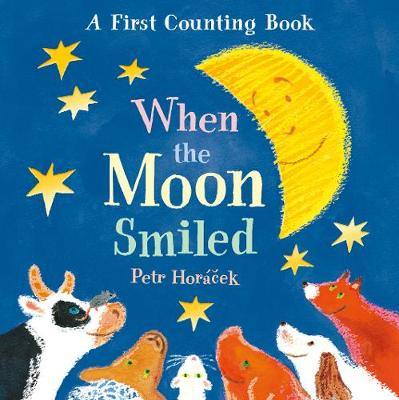 When the Moon Smiled: A First Counting Book (Board book)