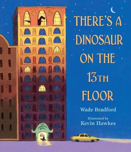 There's a Dinosaur on the 13th Floor (Hardback)