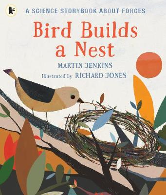 Bird Builds a Nest: A Science Storybook about Forces (Paperback)