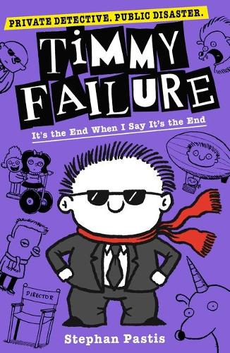Timmy Failure: It's the End When I Say It's the End - Timmy Failure (Paperback)