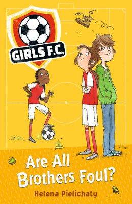Girls FC 3: Are All Brothers Foul? - Girls FC (Paperback)