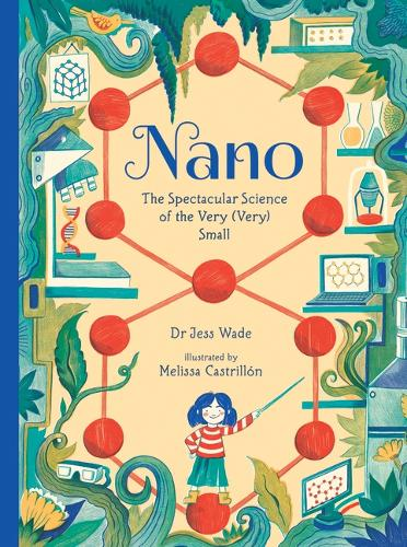 Nano: The Spectacular Science of the Very (Very) Small (Hardback)