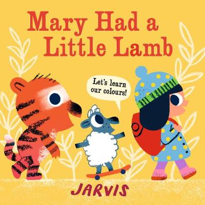 Mary Had a Little Lamb: A Colours Book (Board book)