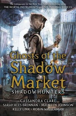 Ghosts of the Shadow Market (Paperback)