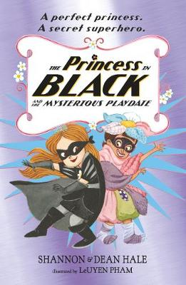 The Princess in Black and the Mysterious Playdate - Princess in Black (Paperback)