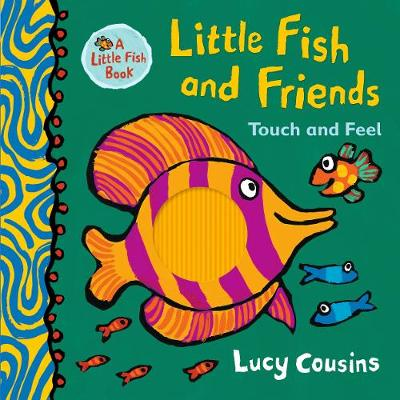 Little Fish and Friends: Touch and Feel - Little Fish (Hardback)