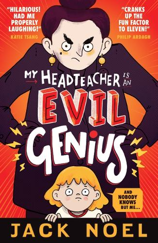 My Headteacher Is an Evil Genius: And Nobody Knows but Me... (Paperback)