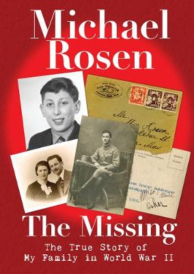 The Missing: The True Story of My Family in World War II (Hardback)